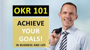 OKR 101 achieve your goals in business and life online-course
